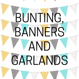 Bunting, Banners and Garlands