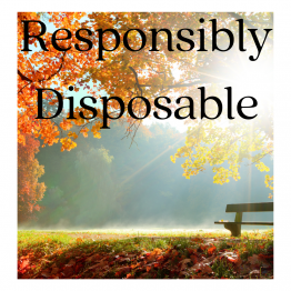 Responsible Disposables